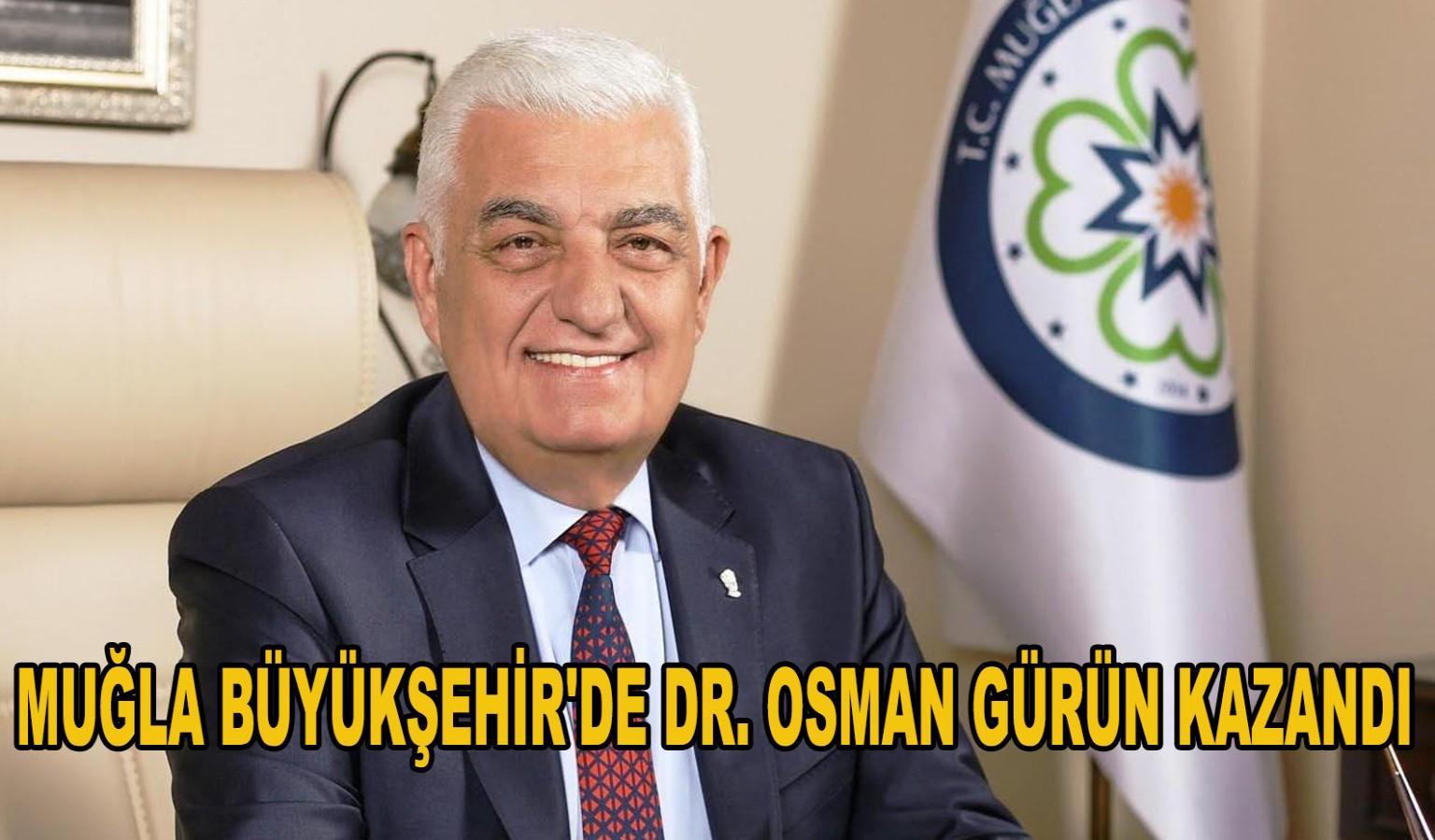 MUĞLA BÜYÜKŞEHİR'DE DR. OSMAN GÜRÜN KAZANDI