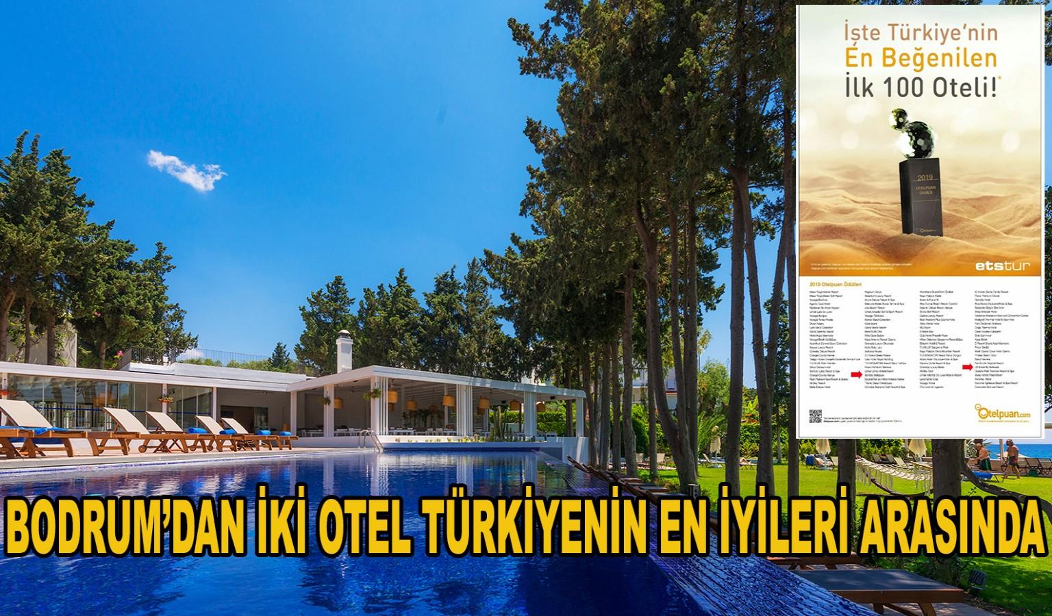 BODRUM'DAN İKİ OTEL TÜRKİYENİN EN İYİLERİ ARASINDA