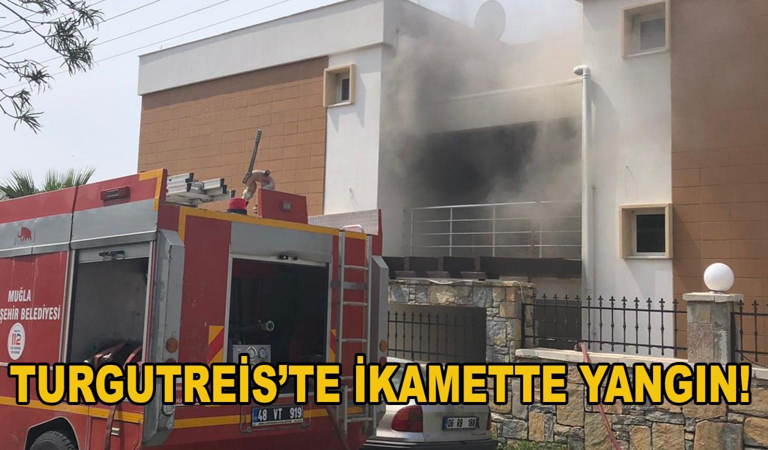 TURGUTREİS'TE İKAMETTE YANGIN!