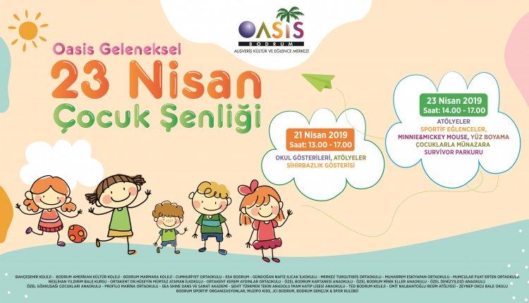 Oasis 23 Nisan Cocuk Senligi Basliyor Evdekal Bodrum Un Lider