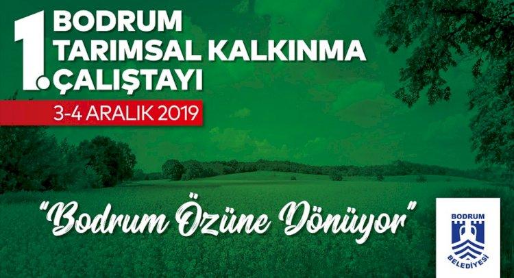 Bodrum'da 1. Tarımsal Kalkınma Çalıştayı